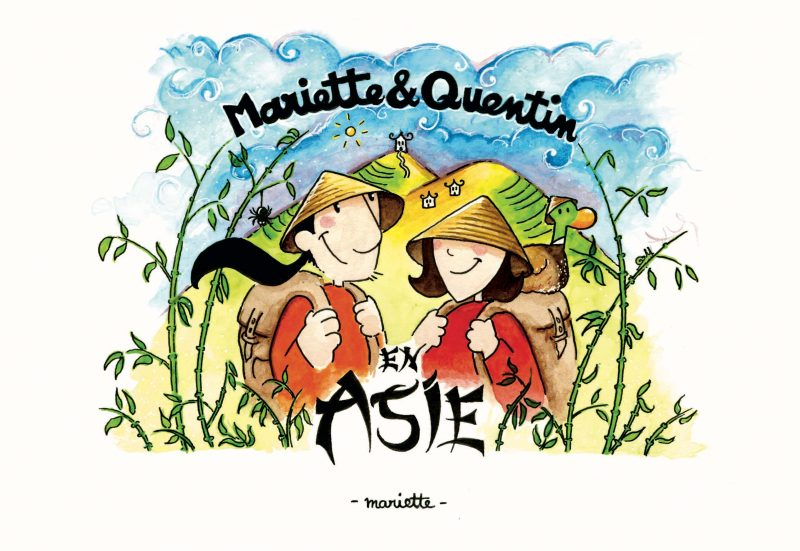 Mariette Et Quentin En Asie – La BD De L'aventure Le Long Du Mékong