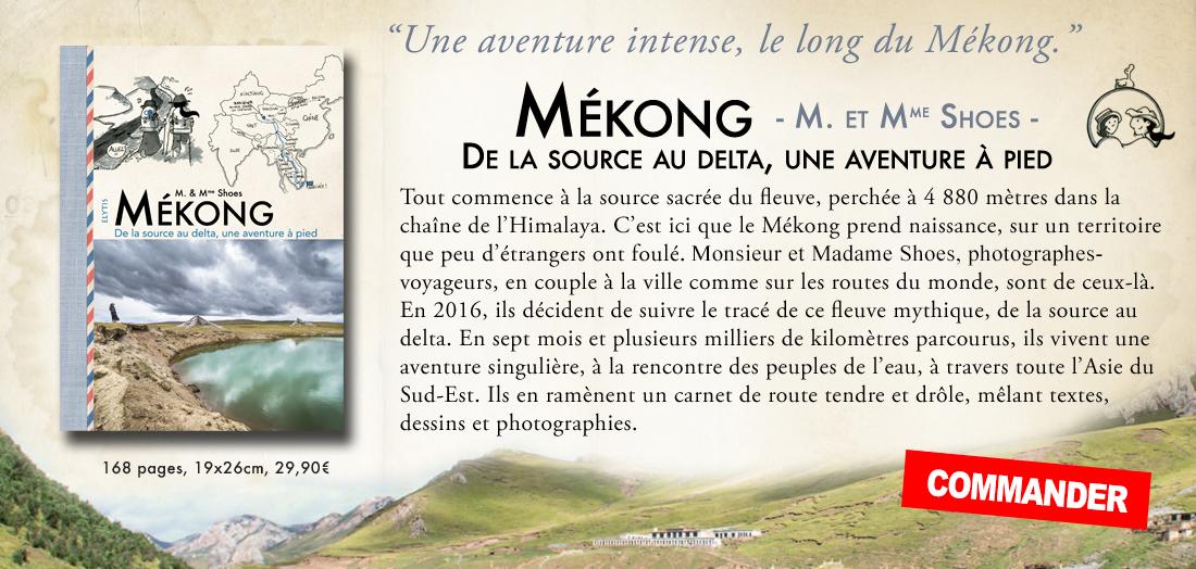 Mékong. De La Source Au Delta, Une Aventure à Pied - M. & Mme Shoes