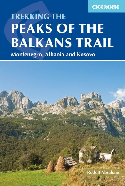 Peaks of the Balkans guide book - Rudolf Abraham, Cicerone